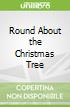 Round About the Christmas Tree