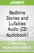 Bedtime Stories and Lullabies Audio (CD Audiobook)