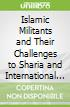 Islamic Militants and Their Challenges to Sharia and International Criminal Law