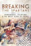Breaking the Spartans