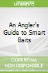 An Angler's Guide to Smart Baits