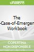 The In-Case-of-Emergency Workbook
