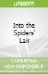 Into the Spiders' Lair