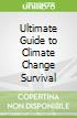 Ultimate Guide to Climate Change Survival