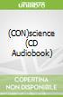 (CON)science (CD Audiobook)
