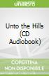 Unto the Hills (CD Audiobook)