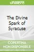 The Divine Spark of Syracuse