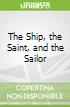 The Ship, the Saint, and the Sailor