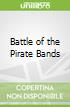 Battle of the Pirate Bands