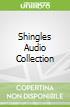 Shingles Audio Collection