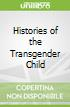 Histories of the Transgender Child