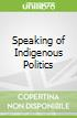 Speaking of Indigenous Politics