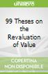 99 Theses on the Revaluation of Value