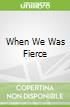 When We Was Fierce