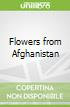 Flowers from Afghanistan