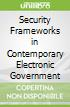 Security Frameworks in Contemporary Electronic Government