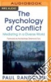 The Psychology of Conflict (CD Audiobook)