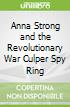 Anna Strong and the Revolutionary War Culper Spy Ring