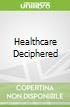 Healthcare Deciphered