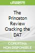 The Princeton Review Cracking the DAT