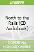 North to the Rails (CD Audiobook)