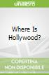 Where Is Hollywood?