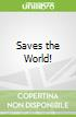 Saves the World!