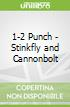 1-2 Punch - Stinkfly and Cannonbolt