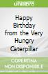 Happy Birthday from the Very Hungry Caterpillar