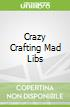 Crazy Crafting Mad Libs