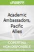 Academic Ambassadors, Pacific Allies