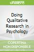 Doing Qualitative Research in Psychology