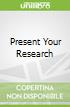 Present Your Research