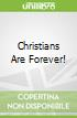 Christians Are Forever!