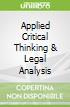 Applied Critical Thinking & Legal Analysis
