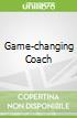 Game-changing Coach