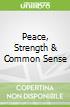 Peace, Strength & Common Sense