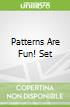 Patterns Are Fun! Set