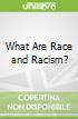 What Are Race and Racism?