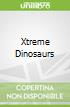 Xtreme Dinosaurs