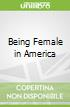 Being Female in America