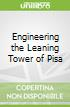Engineering the Leaning Tower of Pisa