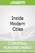 Inside Modern Cities