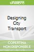 Designing City Transport