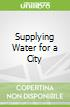Supplying Water for a City