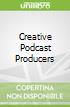 Creative Podcast Producers