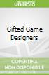 Gifted Game Designers