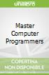 Master Computer Programmers