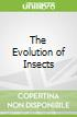 The Evolution of Insects