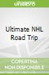 Ultimate NHL Road Trip